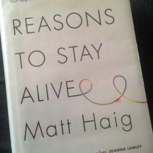 Reasons To Stay Alive by Matt Haig, depression